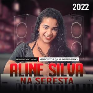 Aline Silva - Na Seresta Promocional Agosto 2021