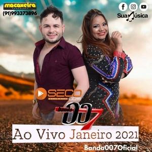 Banda 007 - Ao Vivo Janeiro 2021