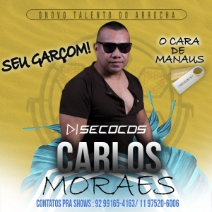 Carlos Moraes - O Novo Talento Do Arrocha 2020