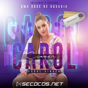 Carol Singer - Uma Dose De Ousadia Promocional 2021