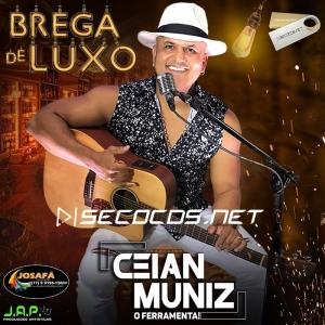 Ceian Muniz o Ferramenta - Brega De Luxo 2020