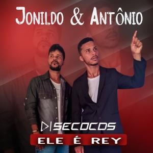 Jonildo é Antônio - Ele é rey Promocional 2021