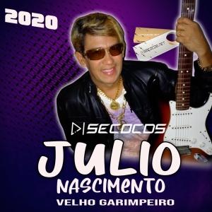 Julio Nascimento - Velho Garimpo - Promocional De Julho - 2020