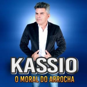 Kassio - O Moral Do Arrocha Promocional 2021