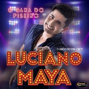 Luciano Maya - O Cara do Piseiro EP 2021