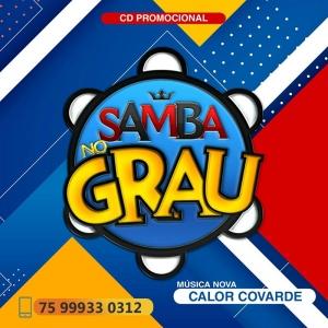 Samba No Grau - Calor Covarde Promocional 2020