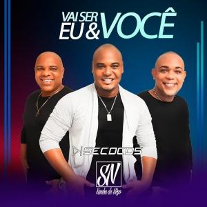 SN Samba De Nego - Vai Ser Eu Vc - EP 2021