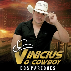 Vinicius - O Cowboy Dos Paredões 2021