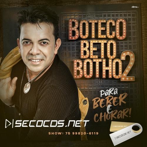 Beto Botho - Boteco 2 Beber & Chorar 2020