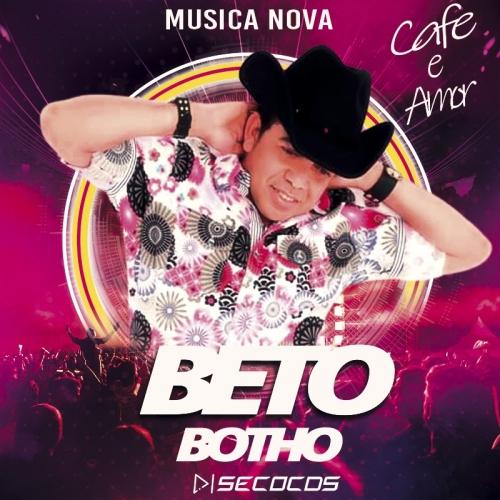 Beto Botho - Musica Nova 2021