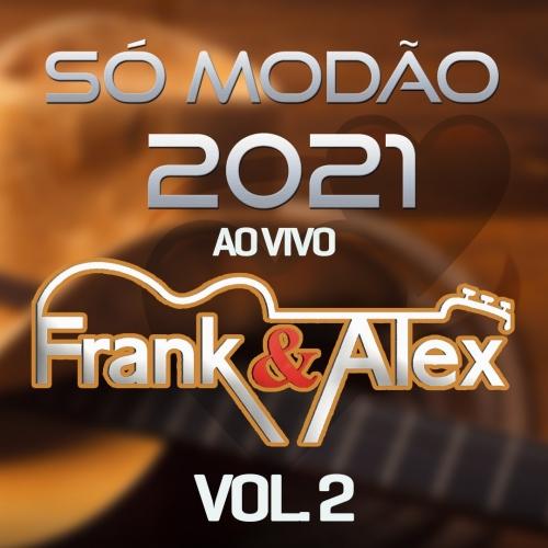 Frank e Alex - Só Modão Vol. 2 Ao Vivo Promocional 2021