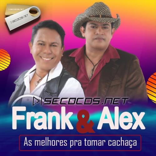 Frank & Alex - As Melhores Pra Tomar Cachaça