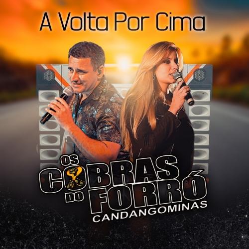 Os Cobras Do Forro - Promocional Volta Por Cima De Agosto 2021