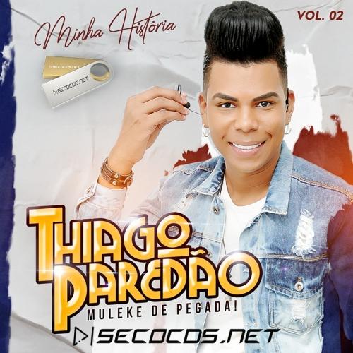 Thiago Paredão - Minha Historia - Vol 2 2020