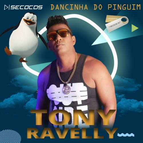 Tony Ravelly - Dancinha Do Pinguim - 2020